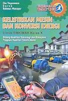 Kelistrikan Mesin Dan Konversi Energi Kurikulum 2013 – Untuk SMK-MAK Kelas X – Bidang Keahlian Teknologi dan Rekayasa Program Keahlian Teknik Mesin