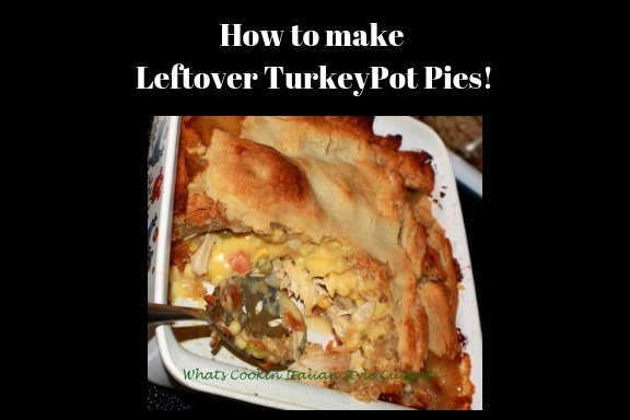 this is a turkey pot pie made from scratch and the instructions how to make it with using leftover turkey from thanksgiving