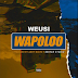 AUDIO | WEUSI - Wapoloo | Mp3 Download Mp3 Download