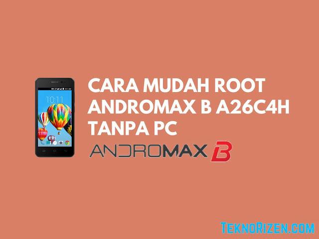 Ponsel dengan sistem Android kadangkala tak dapat mengakses ke sedikit aplikasi Tutorial Root Andromax B A26C4H Tanpa PC Terbaru