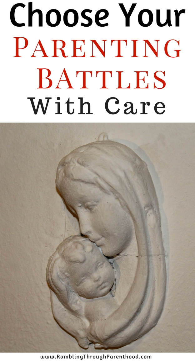 Choose Your Parenting Battles with Care