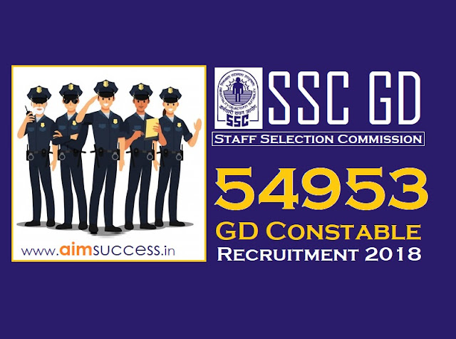 SSC GD Constable Recruitment 2018 54953 Vacancies  Apply Now