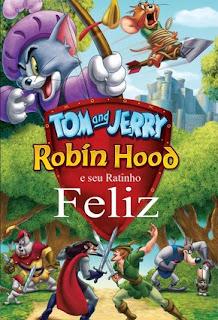 Tom e Jerry : Robin Hood e Seu Ratinho Feliz – Dublado