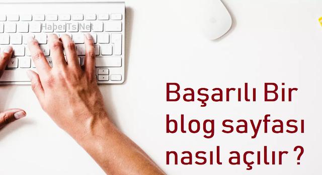 Başarılı Bir blog sayfası nasıl açılır