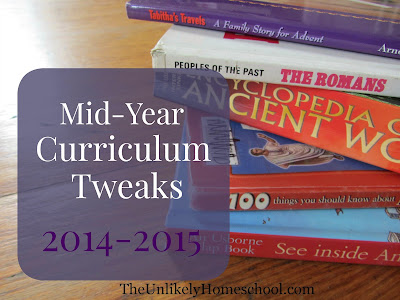 Mid-Year Curriculum Tweaks 2014-2015 {The Unlikely Homeschool}