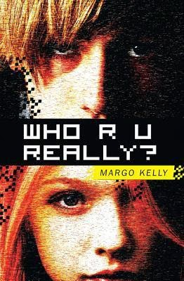 Who R U Really by Margo Kelly