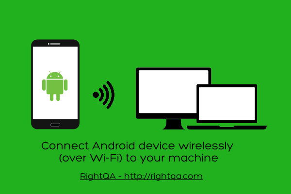 Connect Android device wirelessly (over Wi-Fi) to your machine