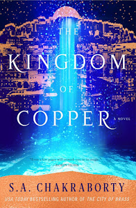 The Kingdom of Copper (The Daevabad Trilogy #2) by S.A. Chakraborty