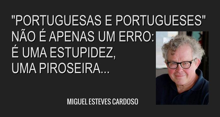 «Portuguesas e Portugueses» é uma estupidez