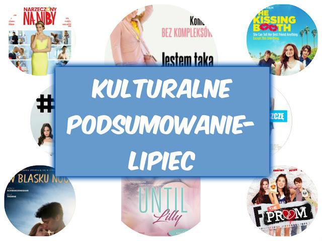 Hity i kity miesiąca Lipiec- książki, filmy, seriale i muzyka :)