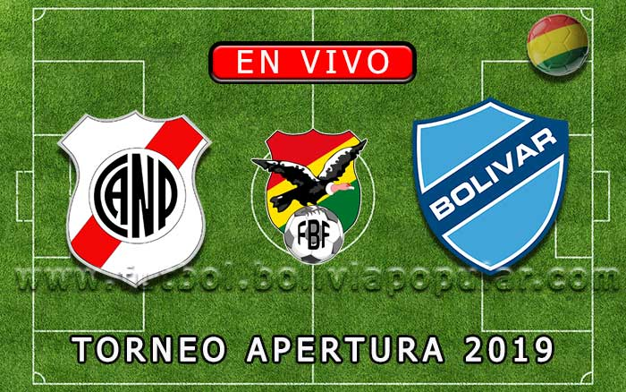 【En Vivo】Nacional Potosí vs. Bolívar - Torneo Apertura 2019