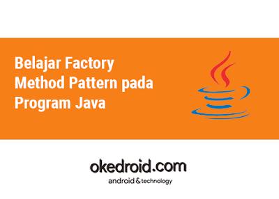 Belajar Mengenal Contoh Pengertian Factory Method Pattern Java adalah