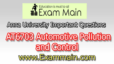 AT6703 Automotive Pollution and Control | Impotent  Questions | Question bank | Syllabus | Model and Previous Question papers | Download PDF