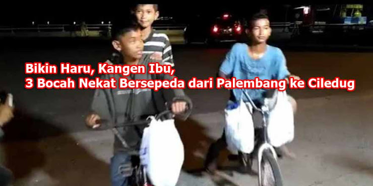 [Vidio] Bikin Haru, Kangen Ibu, 3 Bocah Nekat Bersepeda dari Palembang ke Ciledug