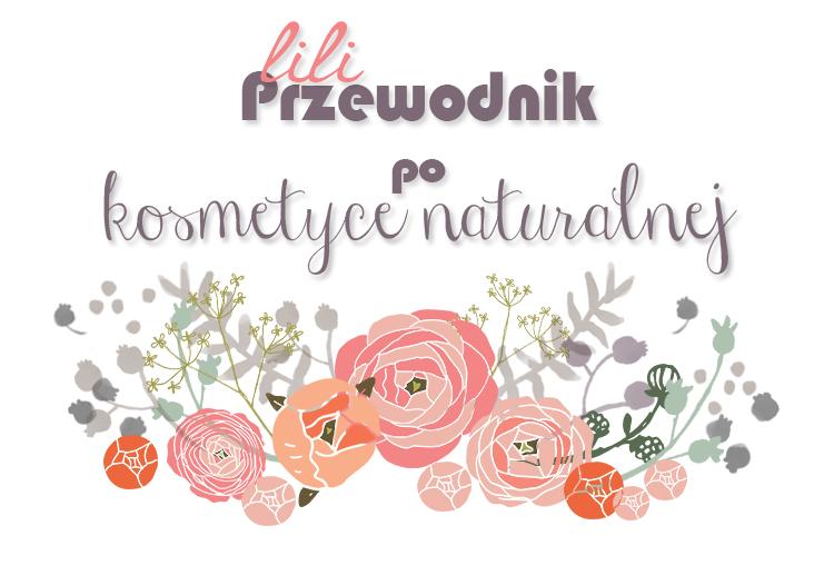 http://www.lilinaturalna.com/p/przewodnik-po-kosmetyce-naturalnej.html