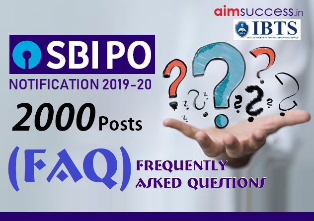 SBI PO 2019 Notification: (FAQ) Frequently Asked Questions