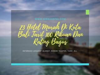 23 Hotel Murah Di Kuta Bali Tarif 100 Ribuan Dan Rating Bagus