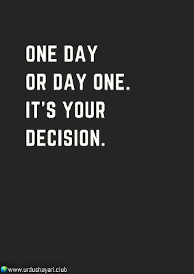One Day  Or Day One.  It's Your Decision..!!  #Inspirationalquotes #motivationalquotes  #quotes