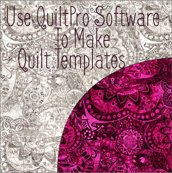 Learn how to use quiltpro software to make quilt templates