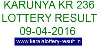 Kerala lottery result, Karunya Lottery result, Karunya KR-236 lottery result, Today's Karunya Lottery result , 09-04-2016 Karunya Lottery result, Karunya KR 236 lottery result, Kerala Karunya Lottery result today 9/4/2016