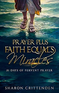 Prayer Plus Faith Equals Miracles: 31 Days of Fervent Prayer by Sharon Crittenden and Andre Crittenden