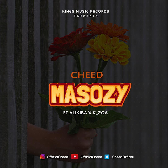 Download Mp3 AUDIO Cheed Ft. K-2GA & Alikiba - Masozy
