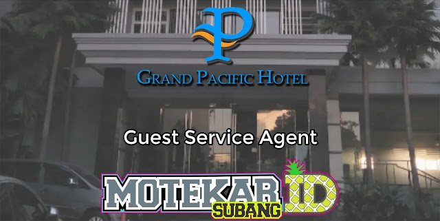 Info Loker Guest Service Agent Grand Pacific Hotel Bandung