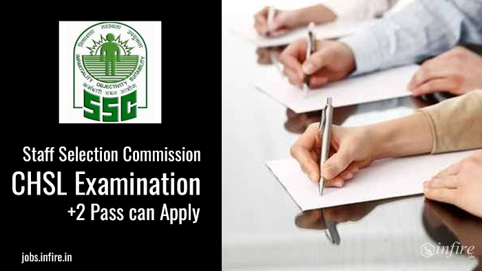SSC (Staff Selection Commission) CHSL Examination +2 Pass can Apply