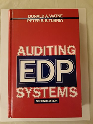 Auditing Edp Systems by Donald A. Watne and Peter B. B. Turney