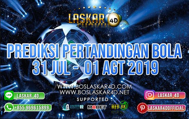 PREDIKSI PERTANDINGAN BOLA TANGGAL 31 JUL vs 01 AUG 2019