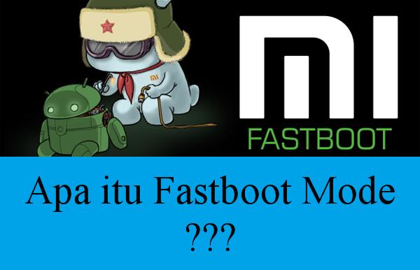 cara masuk dan keluar fastboot mode xiaomi