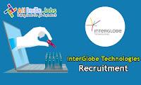 InterGlobe Technologies Recruitment