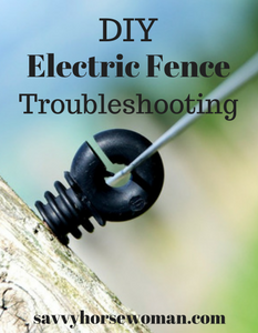 DIY Electric Fence Troubleshooting by Savvy Horsewoman