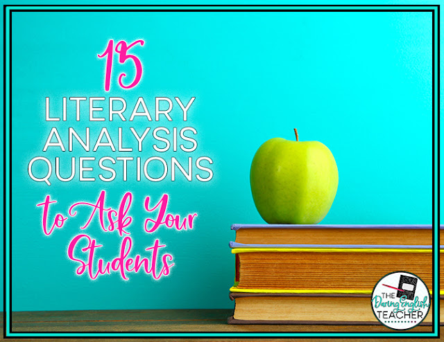 15 Literary Analysis Questions to Ask Your Students