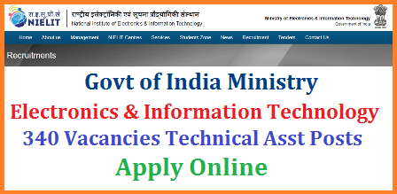 On behalf of Ministry of  Electrocnics and Information Technology Online Applications are invited from qualified candidates for 340 Vacancy posts of Scientists B and Technical Assistants in National Informatic Centre NIC | Online Application form for Scientist and Technical Assistants National Institute of Electronics and Information Technology Dept, Government of India | Eligibility Criteria Syllabus Apply Online process Steps for Online Registration Scheme of Examination Selection Process nielit-nic-govt-of-india-recruitment-scientific-technical-assistant-340-vacancies-apply-online