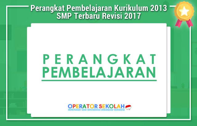 Perangkat Pembelajaran Kurikulum 2013 SMP Terbaru Revisi 2017