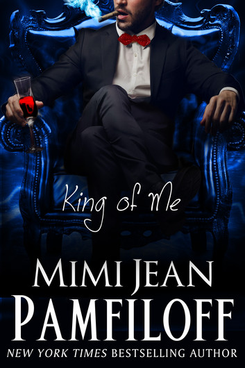 Trilogía King's de Mimi Jean Pamfiloff, King of Me