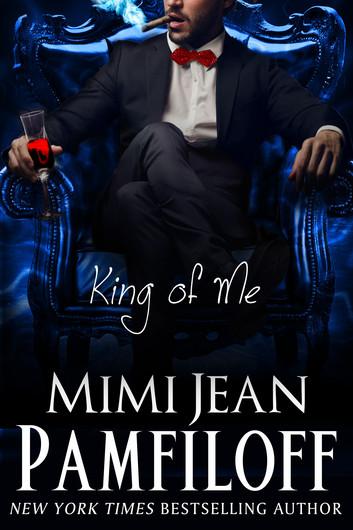 Trilogía King's de Mimi Jean Pamfiloff, King of Me