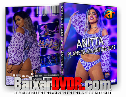 Anitta – Planeta Atlântida (2017) DVD-R