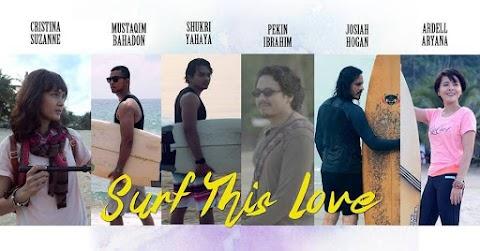 FILEM SURF THIS LOVE DI PAWAGAM MALAYSIA