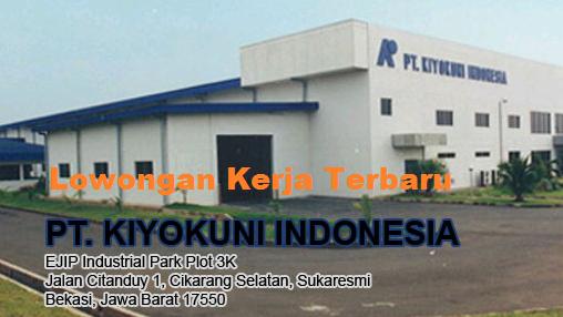 Lowongan Kerja PT Kiyokuni Indonesia
