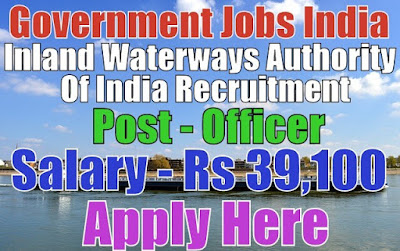 Inland Waterways Authority of India IWAI Recruitment 2017