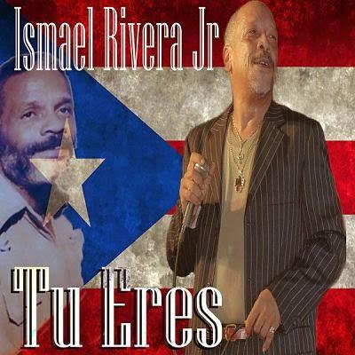 TU ERES  - ISMAEL RIVERA Jr. (2014)
