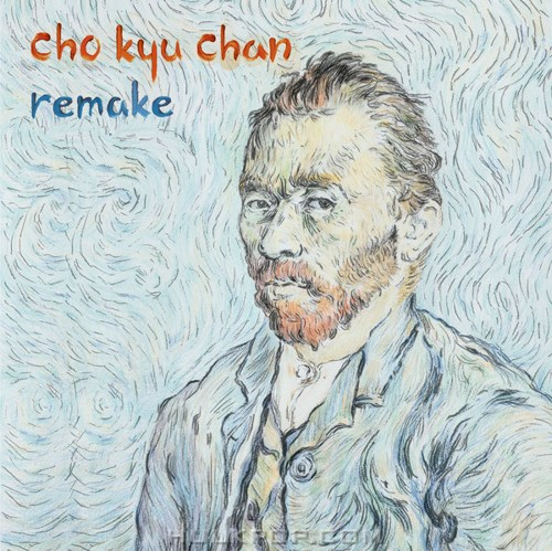 Cho Kyu Chan – Remake