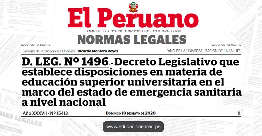 D. LEG. Nº 1496.- Decreto Legislativo que establece disposiciones en materia de educación superior universitaria en el marco del estado de emergencia sanitaria a nivel nacional