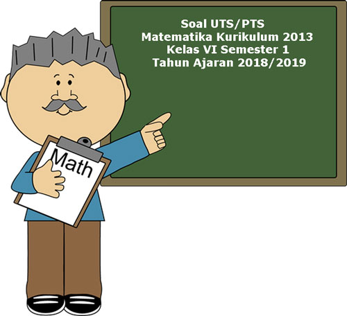 Soal UTS/ PTS Matematika Kelas 6 Semester 1 Kurikulum 2013 Revisi 2018  BelajarPoin.com