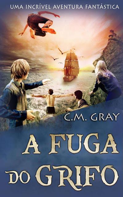 A Fuga do Grifo C.M. Gray