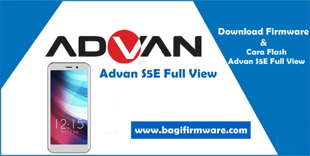 Firmware dan Cara Flash Advan S5E Full View (Pac File)