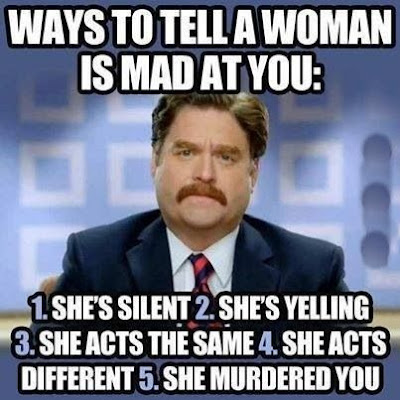 Ways to tell a women is mad at you...