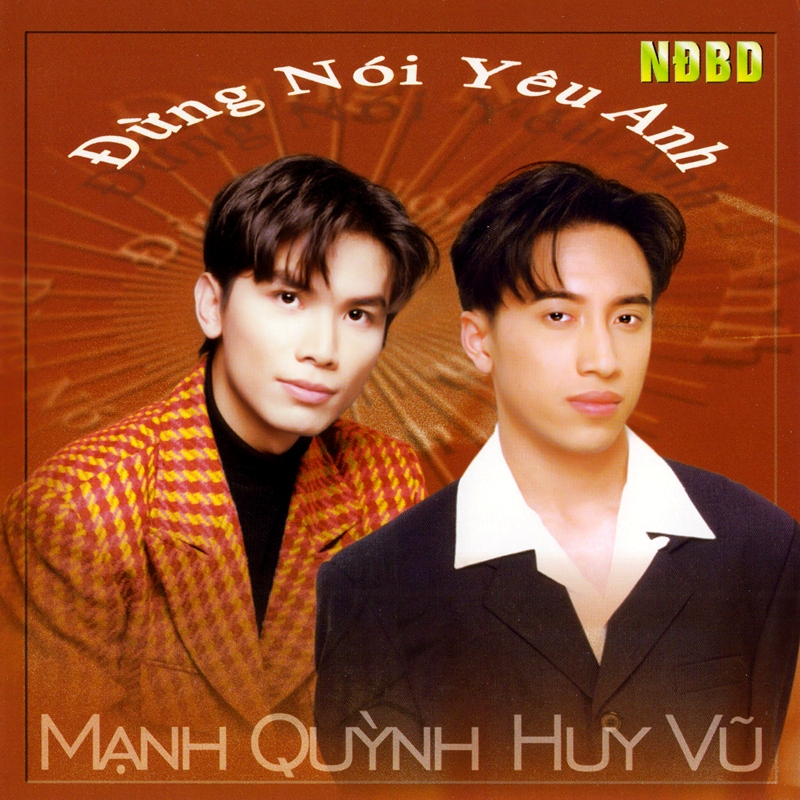 Người Đẹp Bình Dương CD - Mạnh Quỳnh, Huy Vũ - Đừng Nói Yêu Anh (NRG)